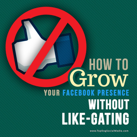How to Grow Your Facebook Presence Without Like-Gating | Kore Social Mix | Scoop.it