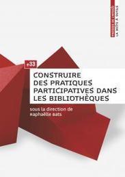 """""""Construire des pratiques participatives dans les bibliothèques""""   Parution aux Presses de l'enssib   -thécaires are not dead   Scoop.it"""