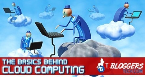 The Basics Behind Cloud Computing | Bloggers Tech | Scoop.it
