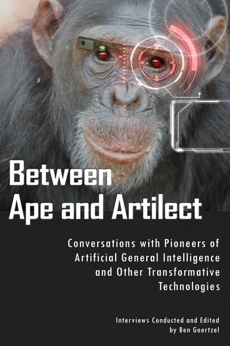 Between Ape and Artilect. Pioneers of Artificial Intelligence | #nano #AI #cyborgs #FreeBook | Cyborgs_Transhumanism | Scoop.it