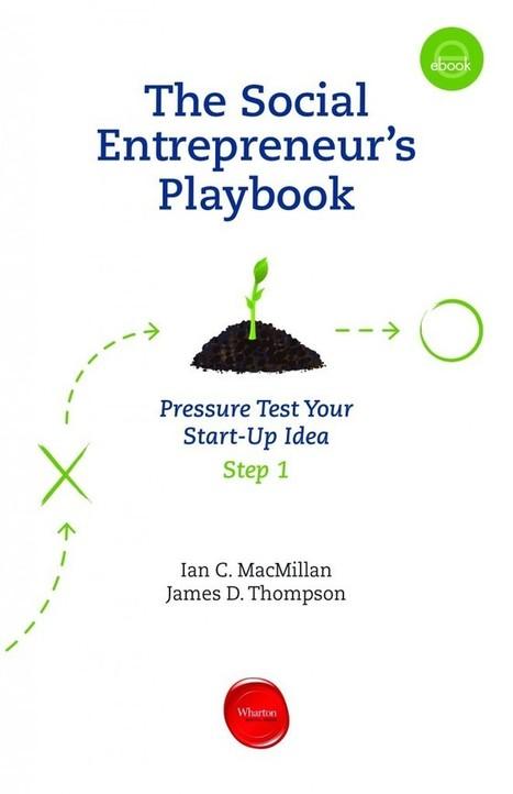Free ebook: The Social Entrepreneur's Playbook | Wharton Digital Press | Social Entrepreneurship | Scoop.it