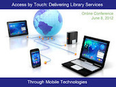 Spectrum > Mobile Learning, Libraries, And Technologies: Access by Touch: Delivering Library Services Through Mobile Technologies > June 8 2012 (Online) | Skolebibliotek | Scoop.it