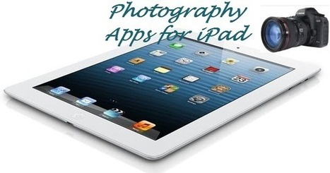 Fine-tune your Pictures with iPad Photography Apps | For iPhone Application Developers | Scoop.it