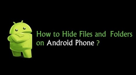 How To Hide Files and Folders in Android Device   How to Guides   Scoop.it