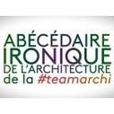 A découvrir : «l'Abécédaire ironique de l'architecture»… - Culture - LeMoniteur.fr | MEDIATHEQUE - ENSA Normandie | Scoop.it