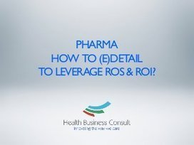 Pharma Edetailing: the core to a new commercial approach | Pharma & e-detailing | e-detailing | Scoop.it