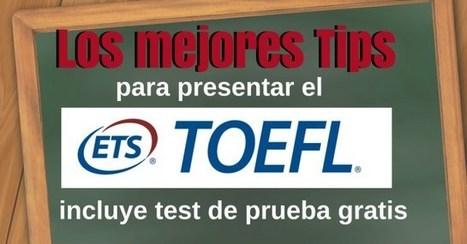 Los mejores tips para presentar el Toefl y pruebas gratuitas | Educacion, ecologia y TIC | Scoop.it