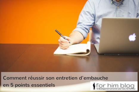 Comment réussir son entretien d'embauche | For Him Blog | Scoop.it