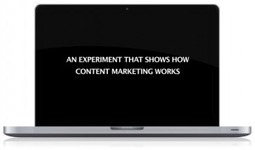 An Experiment That Shows How Content Marketing Works | Marketing Revolution | Scoop.it