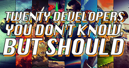 Twenty developers you don't know, but should - Joystiq | Media Teaching | Scoop.it