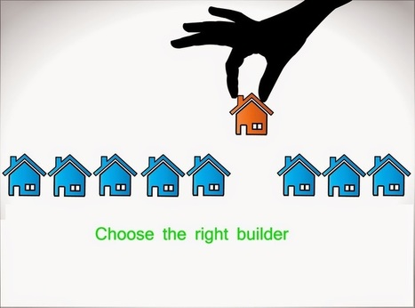 Choosing the right builder for your dream house | Property Reviews, Rating | Scoop.it