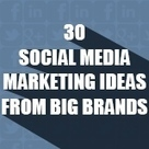 30 social media marketing ideas from big brands | Social Media Publishing and Curation | Scoop.it
