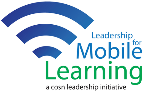 Leadership 4 Mobile Learning @CoSN | One to One and Mobile in K-12 | Scoop.it