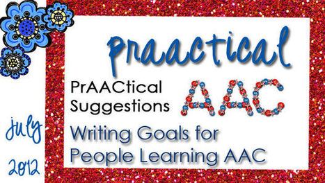 PrAACtical Suggestions: Writing Goals for People Learning AAC | AAC | Scoop.it