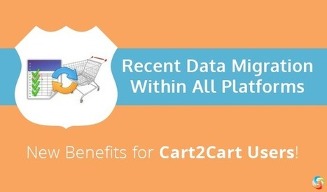 Recent Data Migration Within All Platforms - New Benefits for Cart2Cart Users!   Cart2Cart   Scoop.it