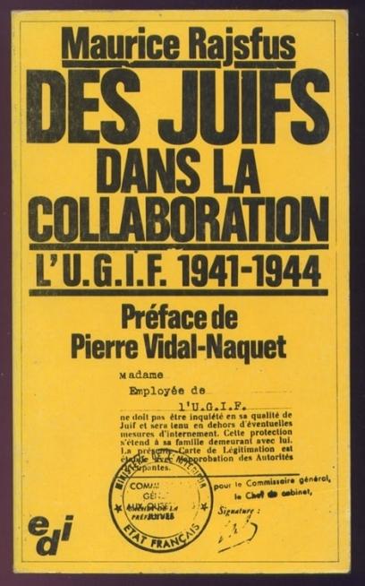 Des juifs dans la collaboration. L'UGIF, 1941-1944 | smuiron | Scoop.it