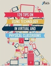 The eLearning Guild : 129 Tips on Using Technology in Virtual and Physical Classrooms : Publications Library | E-Capability | Scoop.it