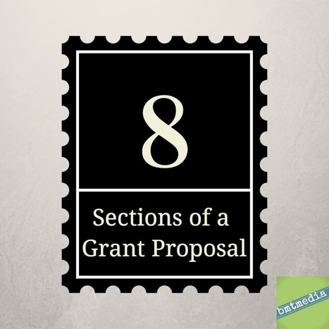 8 Sections of a Grant Proposal  - bmtmedia | The Art of Grantsmanship | Scoop.it