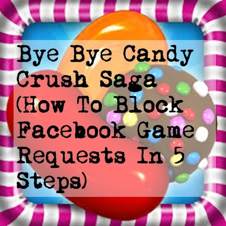 How To Block Facebook Game Requests In 5 Steps - | Awesome ReScoops | Scoop.it
