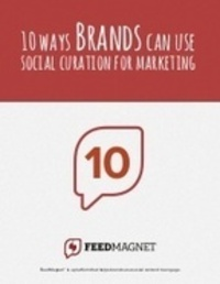 10 ways brands can use social curation for mark...