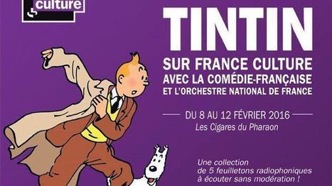 Début du feuilleton radio sur Tintin, interprété par la Comédie-Française | Radio 2.0 (En & Fr) | Scoop.it