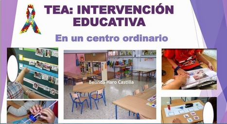 TEA: INTERVENCIÓN EDUCATIVA En un centro ordinario. Belinda Haro Castilla | RECURSOS PARA EDUCACIÓN Y BIBLIOTECAS | Scoop.it