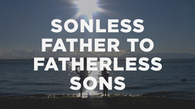 Jesus Is Using a Sonless Father to Teach Fatherless Sons   The ...   Grade Nine Religion Semester 2   Scoop.it