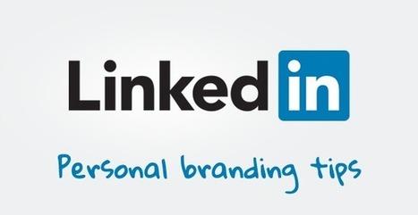 Alle Linkedin tips voor personal branding op een rijtje! | Carrière gericht netwerken en online profilering | Scoop.it