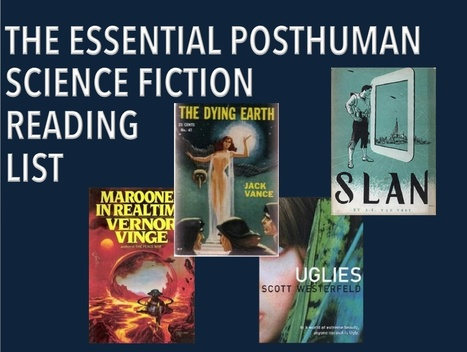 The Essential Posthuman Science Fiction Reading List | Literature | Scoop.it