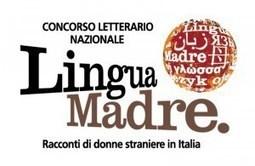 Concorso Lingua Madre | NOTIZIE DAL MONDO DELLA TRADUZIONE | Scoop.it