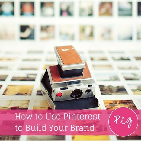 How to Use Pinterest to Build a Loyal Following for your Brand | Pinterest | Scoop.it