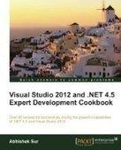Visual Studio 2012 and .NET 4.5 Expert Development Cookbook | Download free ebooks | Free ebooks download | Ebooks pdf free | Scoop.it