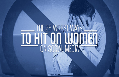 The 25 Worst Ways to Hit on Women on Social Media | Personal Branding and Professional networks - @TOOLS_BOX_INC @TOOLS_BOX_EUR @TOOLS_BOX_DEV @TOOLS_BOX_FR @TOOLS_BOX_FR @P_TREBAUL @Best_OfTweets | Scoop.it
