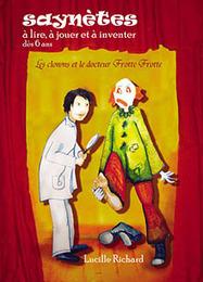 Alliage éditeur – Les clowns et le docteur Frotte Frotte | Théâtre, jeux dramatiques et improvisations au primaire | Scoop.it