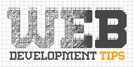 Smartest Ever Web Development Tips | Articles | Graphic Design Junction | Development | Scoop.it