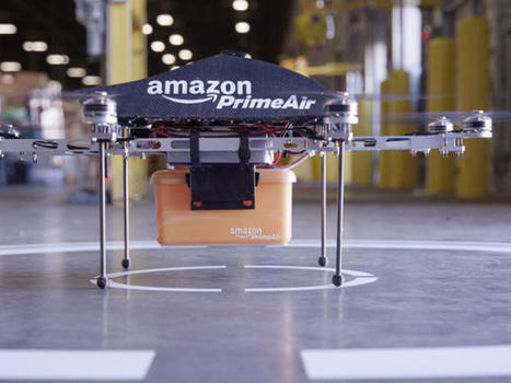 Amazon asks FAA to let it ramp up drone development | Ecommerce logistics and start-ups | Scoop.it