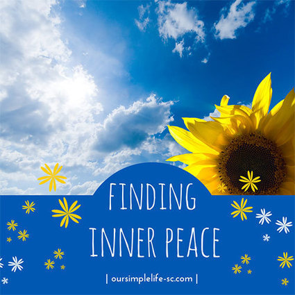 Finding inner peace within yourself   Our Simple Life - Living a ...   Optimum Strategies for Creativity and Longevity   Scoop.it