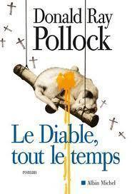 LE DIABLE TOUT LE TEMPS- DONALD RAY POLLOCK | BUILDING BRIDGES | Scoop.it