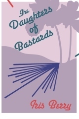 """The Daughters of Bastards"" by Iris Berry 