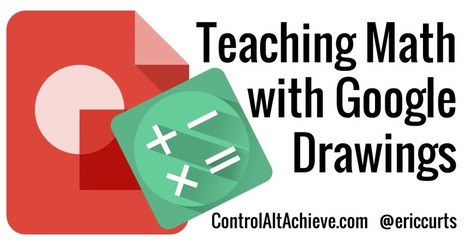 Control Alt Achieve: 11 Ways to Teach Math with Google Drawings | Edtech PK-12 | Scoop.it