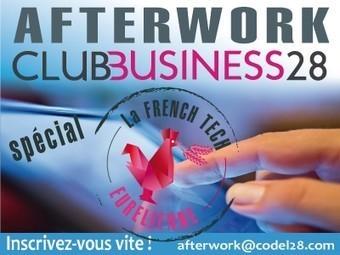 Afterwork Spécial French Tech Eurélienne | Développement Economique Eure-et-Loir | Scoop.it
