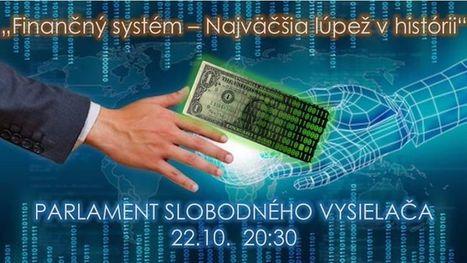 Parlament SV: Finančný systém - Najväčšia lúpež v histórii | Iná ekonomika | Scoop.it