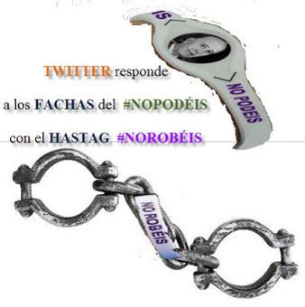NO PUEDORRR!!! - TWITTER responde a los FACHAS del #NoPodeis con el HASTAG #NoRobéis y si #NoPodéis #OsJodéis | La R-Evolución de ARMAK | Scoop.it