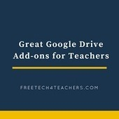 Great Google Drive Add-ons for Teachers - An Updated Handout | Edtech PK-12 | Scoop.it