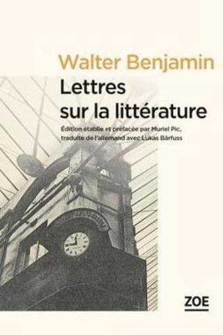 (parution) W. Benjamin, Lettres sur la littérature (M. Pic, éd.) | Poezibao | Scoop.it