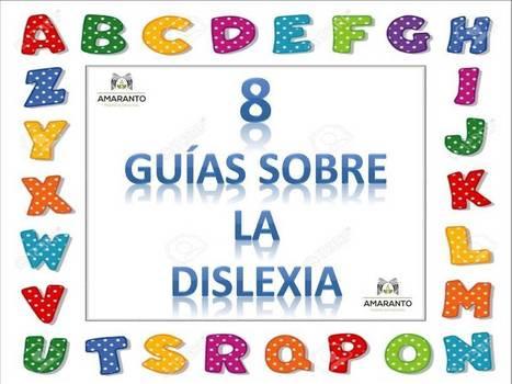 8 guías sobre la Dislexia. | Recursos y novedades DISCLAM | Scoop.it