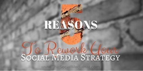 5 Reasons Why You Need to Rework Your Social Media Marketing Immediately | Socially Shifted News | Scoop.it