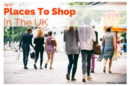 Top 10 Places To Shop In The UK | Small Business Tips, Ideas and Trends | Scoop.it