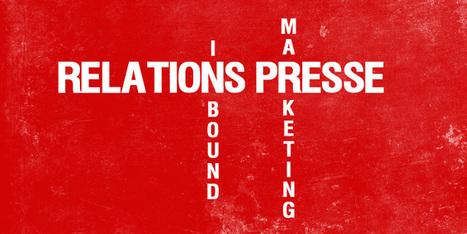 5 raisons d'intégrer les relations presse à votre inbound marketing - | inbound marketing | Scoop.it