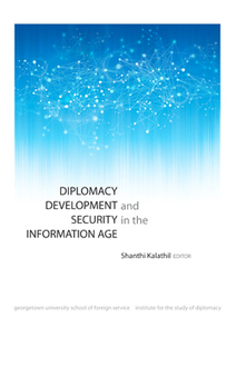 Diplomacy, Development and Security in the Information Age - Institute for the Study of Diplomacy (ISD) - Georgetown University | Politicas de informacion | Scoop.it